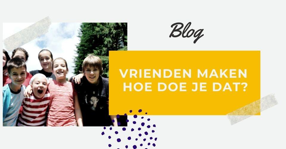 vrienden-maken-hoe-doe-je-dat-kindercoach-sander-kooijman-blog