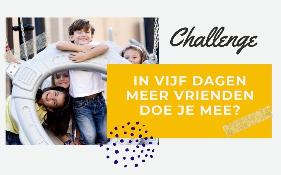 challenge- in-vijf-dagen-meer-vrienden